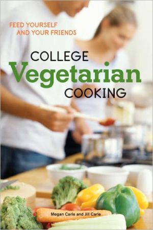 College Vegetarian Cooking - Megan Carle, Jill Carle