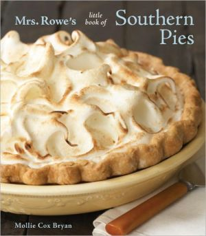 Mrs. Rowe's Little Book of Southern Pies - Mollie Cox Bryan, Mrs Rowe's Family Restaurant