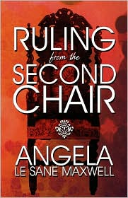 Ruling From The Second Chair - Angela Le Sane Maxwell