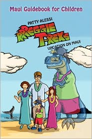 Rrreggie T. Rex's Vacation On Maui - Patty Alessi