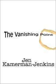 The Vanishing Point - Jen Kamerman-Jenkins