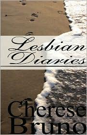 Lesbian Diaries - Cherese Bruno