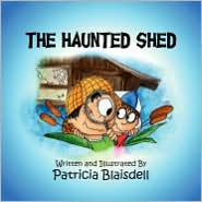 The Haunted Shed - Patricia Blaisdell