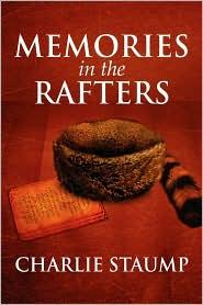 Memories In The Rafters - Charlie Staump