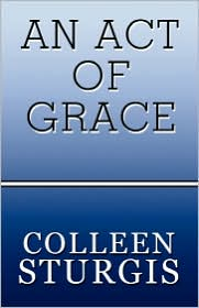 An Act Of Grace - Colleen Sturgis
