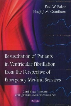 Resuscitation of Patients in Ventricular Fibrillation from the Perspective of Emergency Medical Services - Baker, Paul W. Grantham, Hugh J.M.