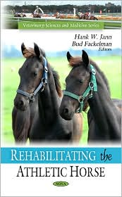 Rehabilitating the Athletic Horse - Hank W. Jann, Bud Fackelman (Editor)