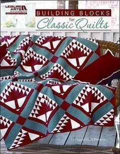 Building Blocks for Classic Quilts - Herausgeber: Leisure Arts