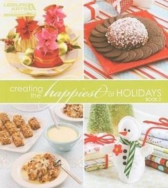 Creating the Happiest of Holidays, Book 2 - Herausgeber: Leisure Arts