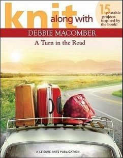 Knit Along with Debbie Macomber ? a Turn in the Road (Leisure Arts #5506) - Macomber, Debbie Debbie Macomber, Inc