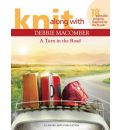 Knit Along with Debbie Macomber: A Turn in the Road - Debbie Macomber