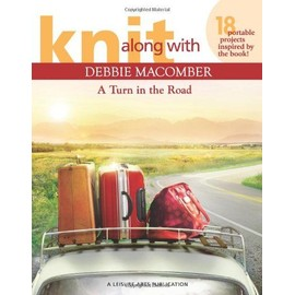 Knit Along with Debbie Macomber ? a Turn in the Road (Leisure Arts #5506) - Debbie Macomber