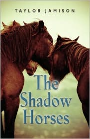 The Shadow Horses - Taylor Jamison