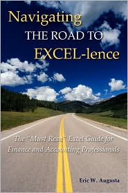 Navigating The Road To Excel-Lence - Eric W. Augusta