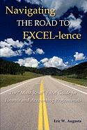 """Navigating the Road to Excel-Lence: The """"Must Read"""" Excel Book for Finance and Accounting Professionals"""