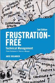 Frustration Free Technical Management - Jarie Bolander