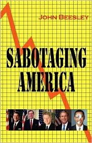 Sabotaging America - John Beesley Mba Dic Phd