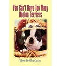 You Can'T Have Too Many Boston Terriers - Valerie Da-Silva Curtiss