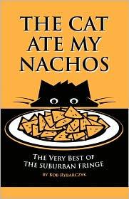 The Cat Ate My Nachos - Bob Rybarczyk