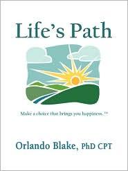 Life's Path - Orlando Blake Phd Cpt