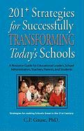 201] Strategies for Successfully Transforming Today's Schools: A Resource Guide for Educational Leaders, School Administrators, Teachers, Parents, and