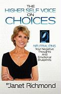 Choices: Neutralizing Your Negative Thoughts and Emotional Blueprints