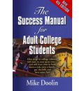 THE Success Manual for Adult College Students - Mike Doolin