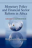 Monetary Policy and Financial Sector Reform in Africa: Ghana's Experience