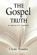 The Gospel Truth - A Reality Check