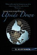 Those Who Turn Worlds Upside Down