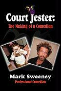 Court Jester: The Making of a Comedian
