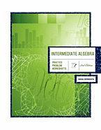 Intermediate Algebra 2nd Edition: Practice Problem Worksheets