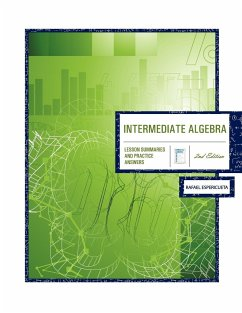 Intermediate Algebra 2nd Edition: Lesson Summaries & Practice Answers - Espericueta, Rafael