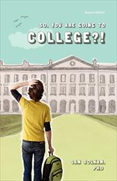 So, You Are Going to College?! (Second Edition) - Bolkan, San