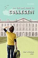 So, You Are Going to College?! (Second Edition)
