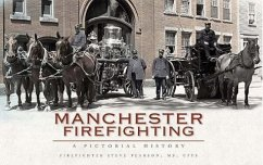 Manchester Firefighting: A Pictorial History - Pearson, Steve