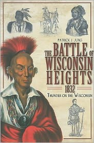 Thunder on the Wisconsin: The Battle of Wisconsin Heights - Patrick Jung