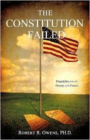 The Constitution Failed - Ph.D. Robert R. Owens