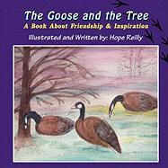 The Goose and the Tree: A Book about Friendship & Inspiration