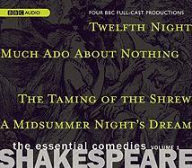 Shakespeare: The Essential Comedies, Volume 1: Twelfth Night/Much Ado about Nothing/The Taming of the Shrew/A Midsummer Night's Dream (Classic Radio Theatre)