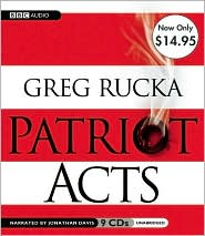 Patriot Acts: Unabridged Value-Priced Edition - Greg Rucka, Narrated by Jonathan Davis