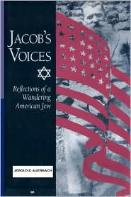 Jacob's Voices: Reflections of a Wandering American Jew - Jerold S. Auerbach