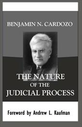 The Nature of the Judicial Process - Cardozo, Benjamin N. / Kaufman, Andrew L.