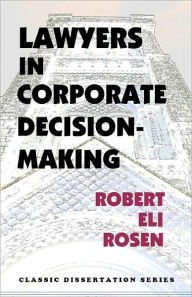 Lawyers In Corporate Decision-Making - Robert Eli Rosen