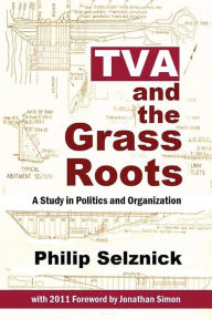 Tva And The Grass Roots - Philip Selznick