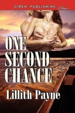 One Second Chance (Siren Publishing Classic) - Payne, Lillith