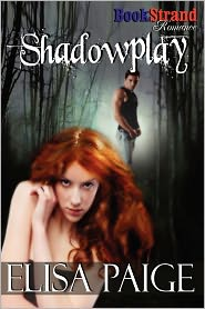 Shadowplay (Bookstrand Publishing Romance) - Elisa Paige
