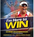 I'm Here to Win - Chris McCormack