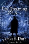 I'm Dreaming of A. - James S. Dorr