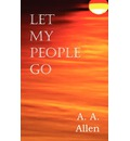 Let My People Go - A A Allen